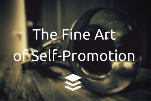 the fine art of self promotion